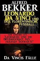 Da Vincis Fälle: Leonardo Da Vinci Und Der
