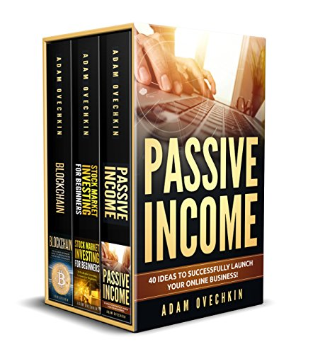 Investing: 3 Manuscripts - Passive Income, Stock Market Investing for Beginners, Blockchain