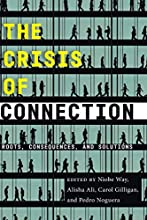 The Crisis of Connection: Roots, Consequences, and Solutions