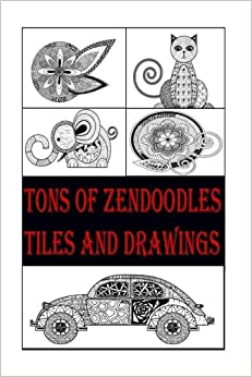 Book Tons of ZenDoodles Tiles and Drawings: Step by Step Instructions