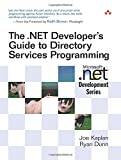 The .NET Developer's Guide to Directory Services Programming (Microsoft .Net Development)