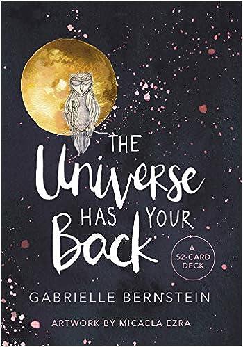 The Universe Has Your Back A 52 Card Deck Gabrielle Bernstein Micaela Ezra 9781781809334 Books
