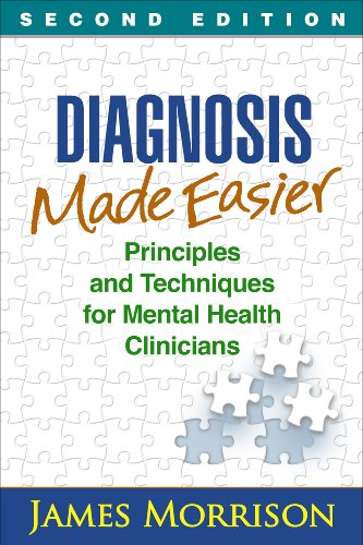 Diagnosis Made Easier, Second Edition: Principles and Techniques for Mental Health Clinicians Pdf