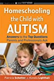 Homeschooling the Child with Autism, Patricia Schetter and Kandis Lighthall, 0470292563