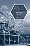 Sport and Neoliberalism, Michael L. Silk, 1439905037