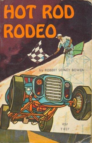 Hot Rod Rodeo: Robert Sidney Bowen: Amazon com: Books