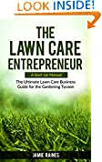The Lawn Care Entrepreneur - A Start-Up Manual