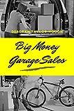 Big Money Garage Sales (A Frugal Simple Life Book 1)