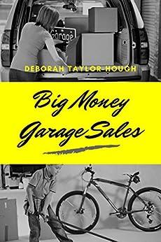 Big Money Garage Sales (A Frugal Simple Life Book 1) by [Taylor-Hough, Deborah]