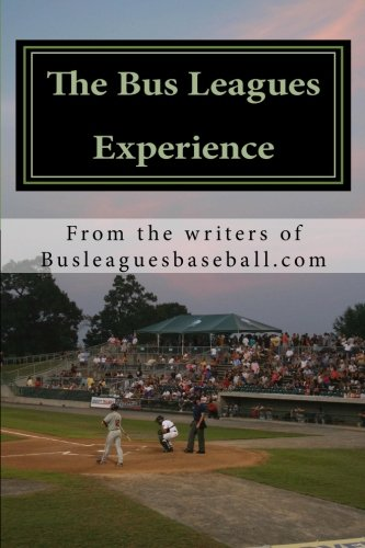 Bus Leagues Experience Baseball Through