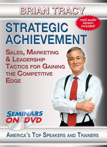 Strategic Achievement - Sales, Marketing and Leadership Tactics for Gaining the Competitive Edge - Seminars On Demand Motivational Sales and Leadership Training Video - Speaker Brian Tracy - Includes Streaming Video + DVD + Streaming Audio + MP3 Audio