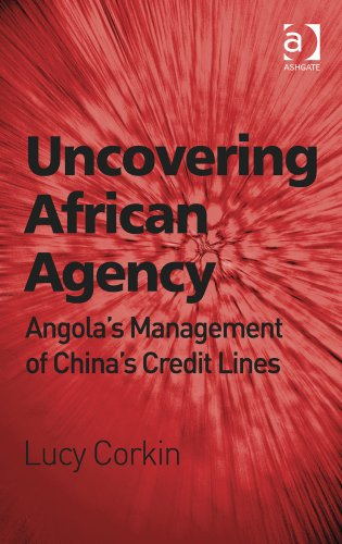 Download Uncovering African Agency: Angola's Management of China's Credit Lines Pdf