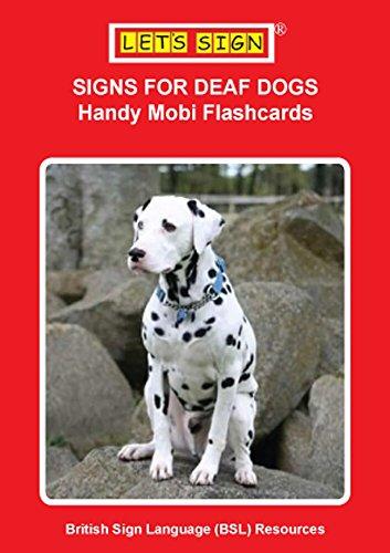 SIGNS FOR DEAF DOGS: Handy Mobi Flashcards (Let's Sign BSL)