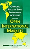 Changing Roles of State Intervention in Services in an Era of Open International Markets, , 0791432289