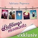 Lieblingsmomente (Lieblingsmomente 1) Hörbuch von Adriana Popescu Gesprochen von: Ann Vielhaben
