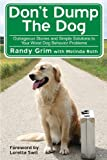 Don't Dump the Dog, Randy Grim, 160239640X