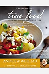 True Food: Seasonal, Sustainable, Simple, Pure Paperback