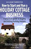 How to Start and Run a Holiday Cott, G Sangster, 1845281934