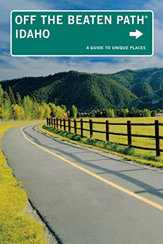 Idaho Off the Beaten Path®: A Guide To Unique Places (Off the Beaten Path Series)