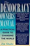 university an owners manual - The Democracy Owners' Manual: A Practical Guide to Changing the World