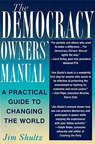 the democracy owners manual a practical guide to changing the rh amazon com