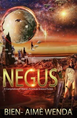 Search : Negus: A Compilation of African-American Science Fiction (Volume 1)