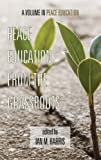 Peace Education from the Grassroots, Ian Harris, 1623963508