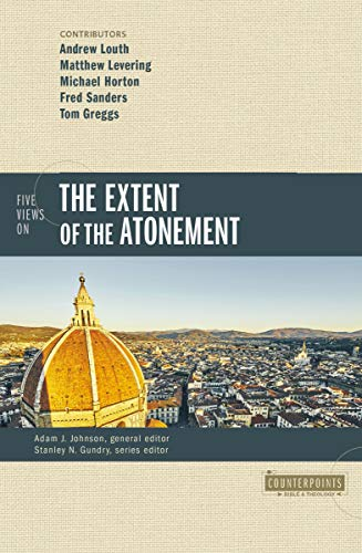 Five Views on the Extent of the Atonement (Counterpoints: Bible and Theology)