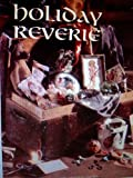 img - for Holiday Reverie (Christmas remembered) by Anne Van Wagner Childs (Editor) (1-Jan-1997) Hardcover book / textbook / text book