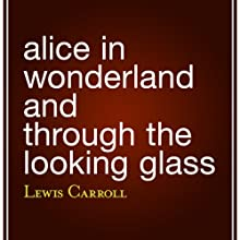 Alice in Wonderland and Through the Looking Glass Audiobook by Lewis Carroll Narrated by Shelby Lewis