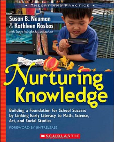 Nurturing Knowledge: Building a Foundation for School Success by Linking Early Literacy to Math, Science, Art, and Socia