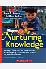 Nurturing Knowledge: Building a Foundation for School Success by Linking Early Literacy to Math, Science, Art, and Social Studies Paperback