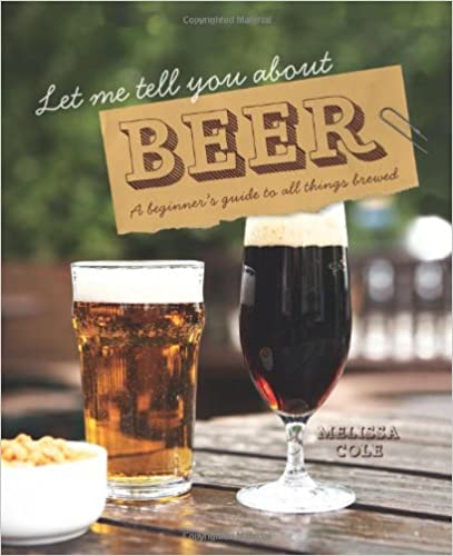 Book Let Me Tell You About Beer: A Beginner's Guide to All Things Brewed