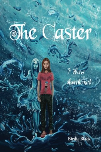 (The Caster #1: I Was Awakened (Volume 1))
