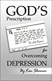 God's Prescription for Overcoming Depression, Ken Sharum, 1424185734