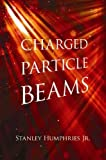 Charged Particle Beams (Dover Books on Physics)
