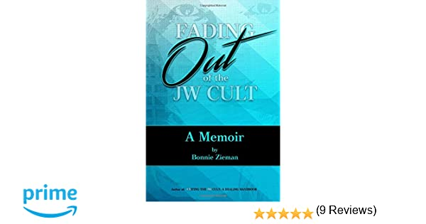 Fading out of the jw cult a memoir bonnie zieman 9781517270186 fading out of the jw cult a memoir bonnie zieman 9781517270186 amazon books fandeluxe Images