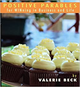 Positive Parables for WINning in Business and Life