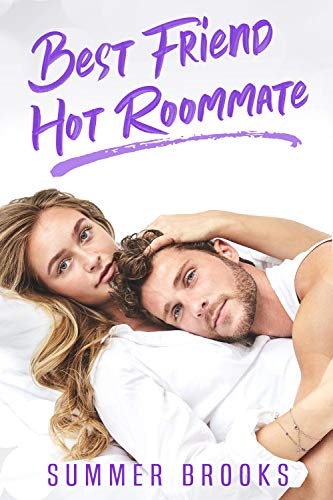 Best Friend Hot Roommate (It's Complicated Book 2)