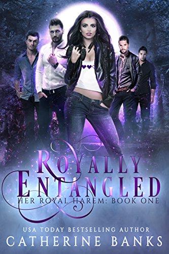(Royally Entangled: A Reverse Harem Fantasy (Her Royal Harem Book 1))