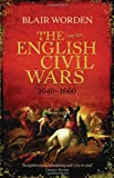 The English Civil Wars, 1640-1660, Blair Worden, 0753826917