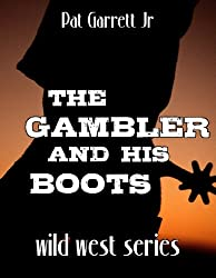 The Gambler And His Boots: Wild West Series