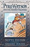 Pyro Watson and the Hidden Treasure, Nette Hilton, 1741664160