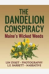 The Dandelion Conspiracy: Maine's Wicked Weeds Paperback