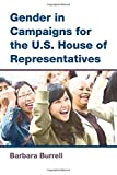 Gender in Campaigns for the U.S. House of Representatives, Burrell, Barbara C., 0472052314