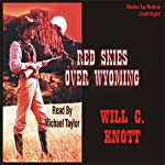Red Skies Over Wyoming | Will C. Knott