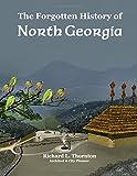 The Forgotten History of North Georgia