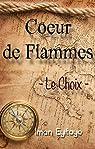 Coeur de Flammes : Le Choix par Eyitayo