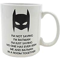 I'm Not Saying I'm Batman But... - Funny Novelty Superhero Coffee Mug / Cup.