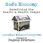 God's Economy: Redefining the Health and Wealth Gospel | Jonathan Wilson-Hartgrove